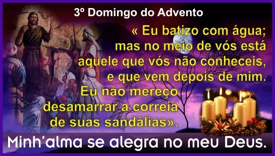 3º Domingo do Advento (17/12/2017)
